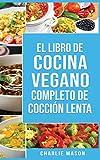 Libro de cocina vegana de cocción lenta En Español/ Vegan Cookbook Slow Cooker In Spanish (Spanish Edition)