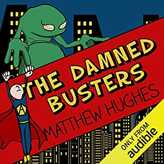 The Damned Busters     To Hell and Back, Book 1              By:                                                                                                                                 Matthew Hughes                               Narrated by:                                                                                                                                 Tom Lawrence                      Length: 11 hrs and 24 mins     30 ratings     Overall 3.5