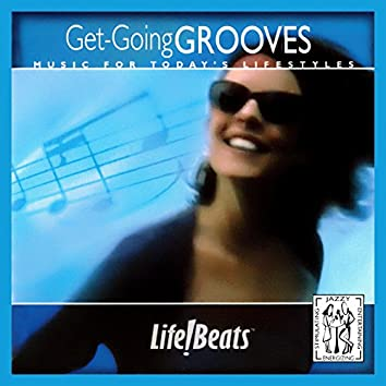 Get-Going Grooves (Refreshing Sounds to Help You Pick Up the Pace)
