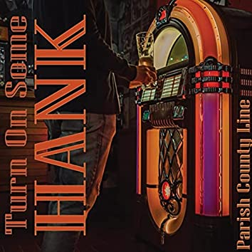 Turn on Some Hank