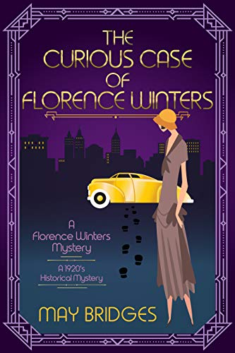 The Curious Case of Florence Winters: A 1920s Historical Cozy Mystery (Florence Winters Mystery Book 1) by [May  Bridges, J. L.  Collins]