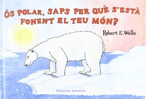 Ós polar, saps per què s'està fonent el teu món?