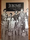 Jerome: Story of mines, men, and money