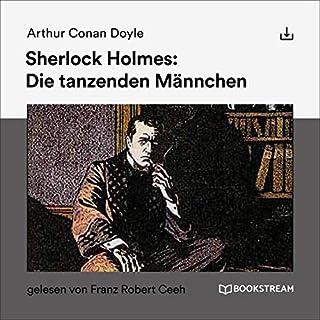 Die tanzenden Männchen                   Autor:                                                                                                                                 Arthur Conan Doyle                               Sprecher:                                                                                                                                 Franz Robert Ceeh                      Spieldauer: 1 Std. und 10 Min.     Noch nicht bewertet     Gesamt 0,0