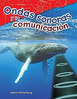 Ondas sonoras y la comunicación (Sound Waves and Communication) (Spanish Version) (Science Readers: Content and Literacy / Ciencias Fisicas) (Spanish Edition)