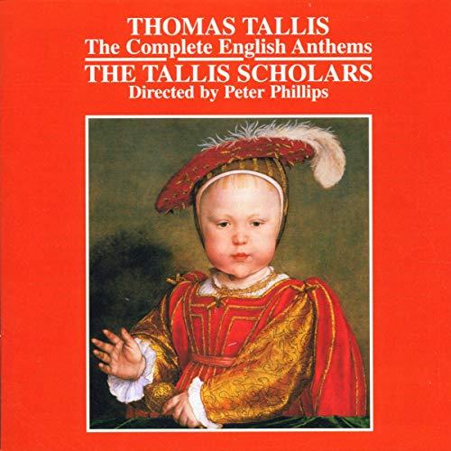 Tallis: The Complete English Anthems /Tallis Scholars · Phillips