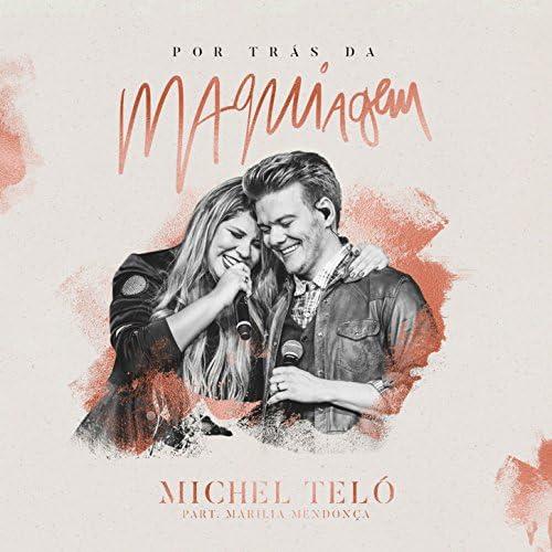 Michel Teló feat. Marília Mendonça