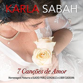 7 Canções de Amor: Homenagem Póstuma a Eladio Perez Gonzalez e Liber Gadelha