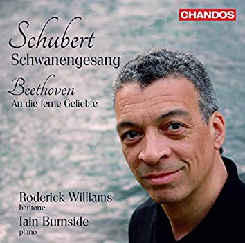 Schubert: Schwanengesang, D. 957 – Beethoven: An die ferne Geliebte, Op. 98