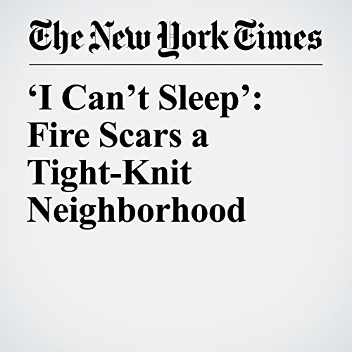 'I Can't Sleep': Fire Scars a Tight-Knit Neighborhood copertina