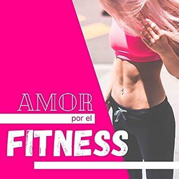 Amor por el Fitness: Música para Hacer Ejercicio, Ponerse en Forma y Recuperar la Silueta