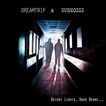 Bright Lights, Dark Rooms...