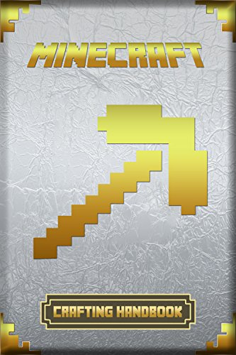 Minecraft: Crafting Handbook: Ultimate Collector's Edition (Minecraft Books For Kids Book 1) (English…