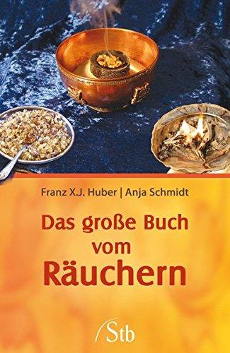 Huber, Franz u. Schmidt, Anja:<br />Das große Buch vom Räuchern