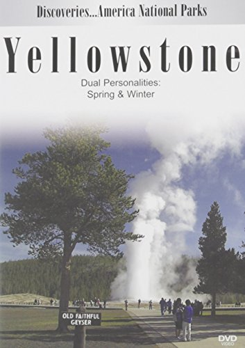 Discoveries...America, National Parks: Yellowstone Dual Personalities in Spring & Winter