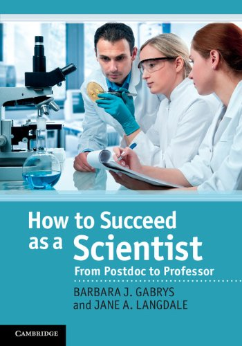 How to Succeed as a Scientist: From Postdoc to Professor (English Edition)