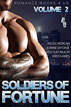 S.O.F.: Soldiers of Fortune: A Romance Books 4 Us World (Volume Book 2) by [Nicole Morgan, Deelylah Mullin, Krista Ames, Joanne Jaytanie]