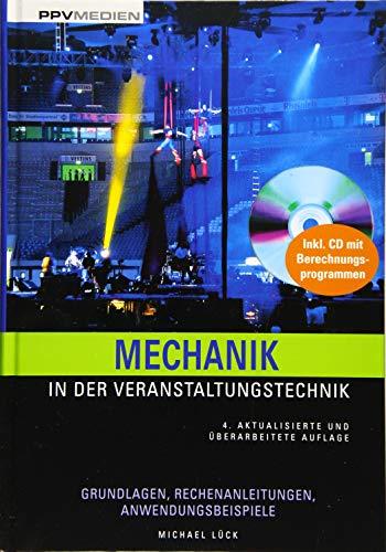 Mechanik in der Veranstaltungstechnik: Grundlagen, Rechenanleitungen, Anwendungsbeispiele
