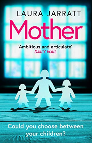 Mother: The most chilling, unputdownable page-turner of the year by [Laura Jarratt]
