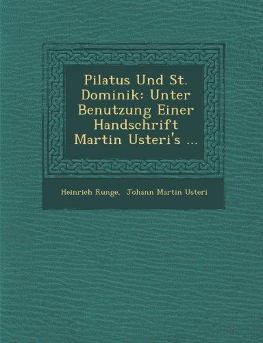 Pilatus Und St. Dominik: Unter Benutzung Einer Handschrift Martin Usteri's ...