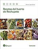 Recetas del huerto de Rechupete (LAROUSSE - Libros Ilustrados/ Prácticos - Gastronomía)