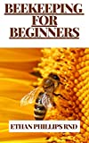 BEEKEEPING FOR BEGINNERS: Ways Of Raising Bees In Large Or Small Scale At The Barkyard Or On Farmlands