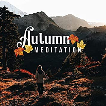 Autumn Meditation - Peaceful Mind, Sleep, Yoga, Mindfulness, Reading Book & Magic Music for Relaxation