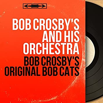 Bob Crosby's Original Bob Cats (Mono Version)
