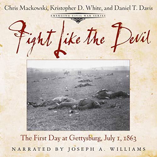 Fight Like the Devil: The First Day at Gettysburg, July 1, 1863  By  cover art