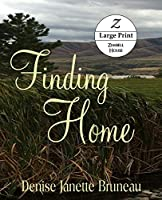 Finding Home: Large Print: Large Print