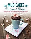 Los mug cakes de Victoria's cakes: Deliciosos pasteles para microondas listos en menos de 5 minutos...