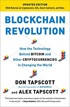 [Don Tapscott, Alex Tapscott]のBlockchain Revolution: How the Technology Behind Bitcoin Is Changing Money, Business, and the World (English Edition)