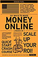 101 Ways to Make Money Online [6 in 1]: Lucrative Business Ideas, Interesting Business Opportunities and Profitable Proven Strategies