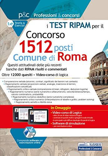 i TEST RIPAM per il Concorso 1512 posti Comune di Roma: Quesiti attitudinali delle più recenti banche dati RIPAM risolti e commentati