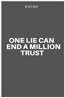 ONE LIE CAN END A MILLION TRUST: Lined notebook