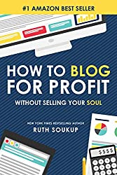 How to Blog for Profit without selling your soul blogging book