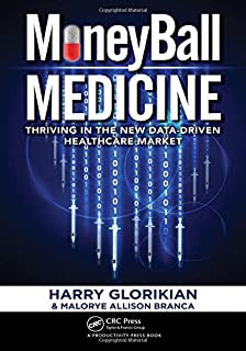 MoneyBall Medicine: Thriving in the New Data-Driven Healthcare Market