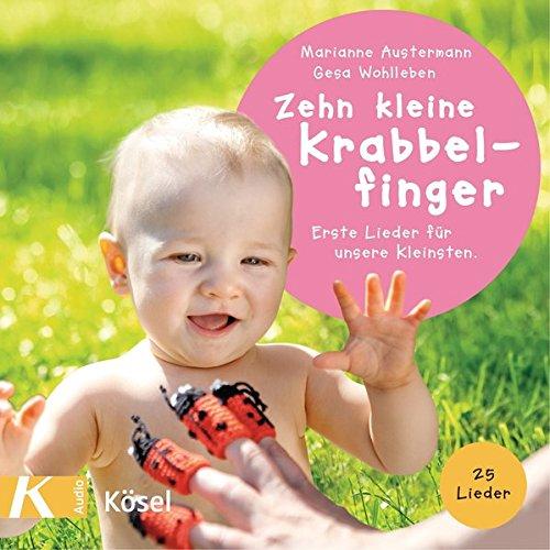 Zehn kleine Krabbelfinger: Erste Lieder für unsere Kleinsten. 25 Lieder
