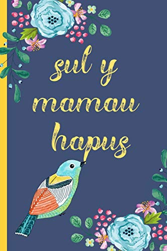 Sul Y Mamau Hapus: Notebook, (Welsh, Happy Mothers Day) Blank Lined journal, (great alternative to a card) Bird