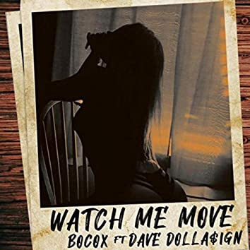 Watch Me Move (feat. Dave Dolla$ign)