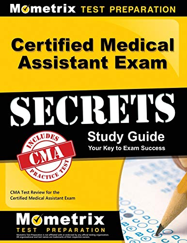 Certified Medical Assistant Exam Secrets Study Guide: CMA Test Review for the Certified Medical Assi