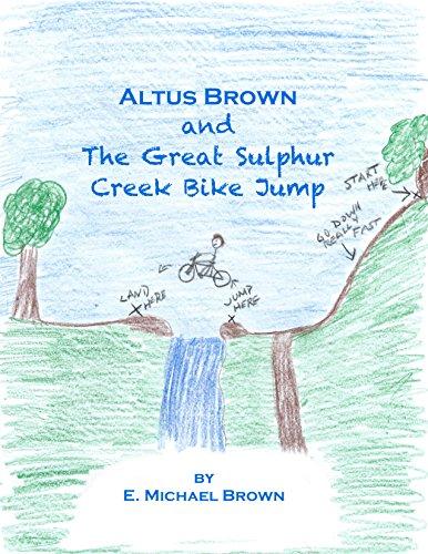 Altus Brown and The Great Sulphur Creek Bike Jump (English Edition)