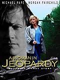 A Woman in Jeopardy