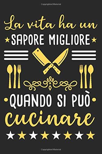 La vita ha un sapore migliore quando si può cucinare: Libro di ricette da scrivere da soli I Spazio per più di 100 ricette I Con indice I A4 I Libro ... croce I Ricette da scrivere da soli I Regal