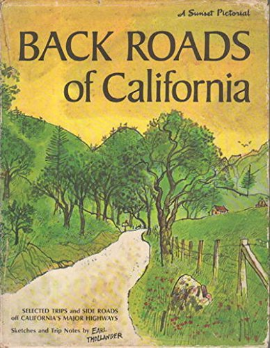 Back Roads of California: Sketches and Trip Notes by Earl Thollander (A Sunset Pictorial)