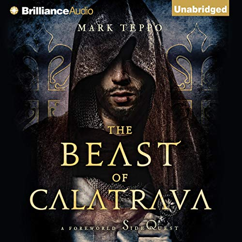 The Beast of Calatrava Audiobook By Mark Teppo cover art