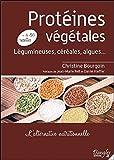 Protéines végétales : L'alternative nutritionnelle - Un livre pratique contenant plus de 80...