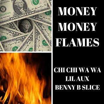 Money Money Flames (feat. Lil AUX & Benny B Slice)