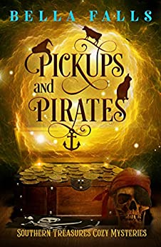 Pickups and Pirates (Southern Relics Cozy Mysteries Book 3) by [Bella Falls]
