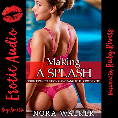 Making a Splash: Double Penetration Gangbang With Coworkers audiobook cover art